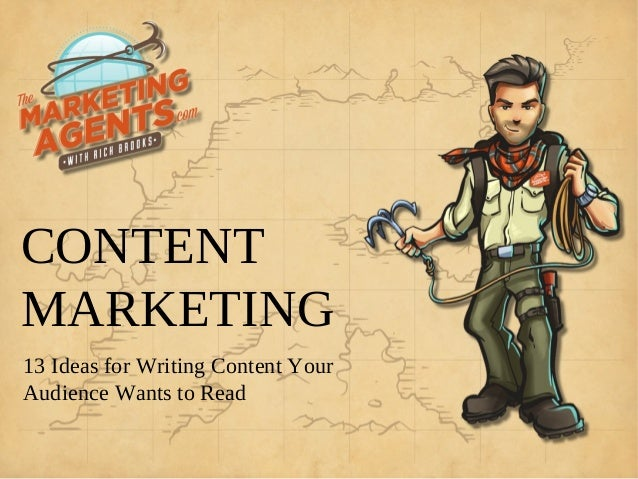 CONTENTMARKETING13 Ideas for Writing Content YourAudience Wants to Read