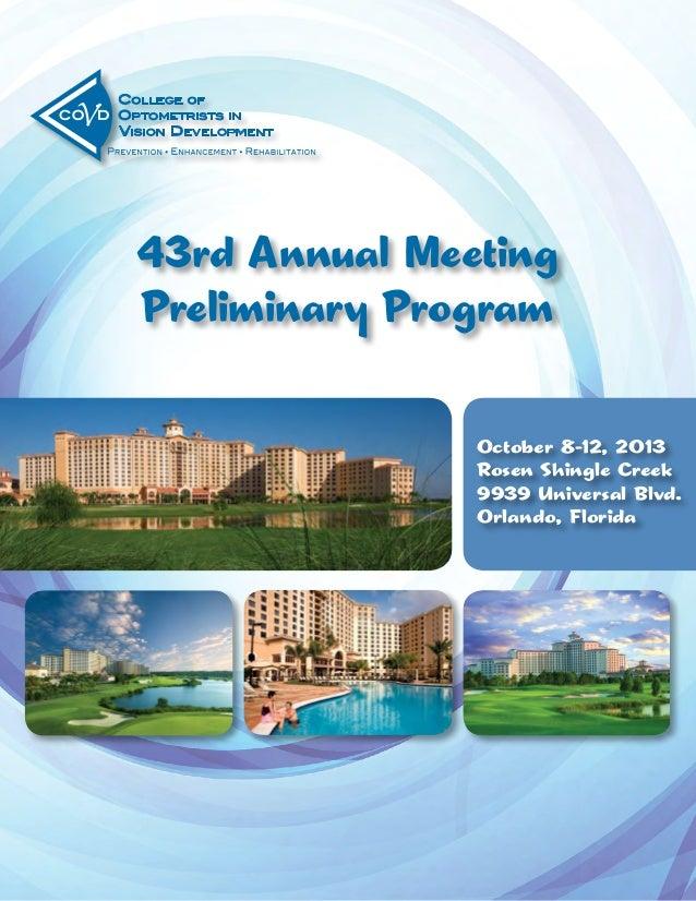 43rd Annual Meeting Preliminary Program October 8-12, 2013 Rosen Shingle Creek 9939 Universal Blvd. Orlando, Florida
