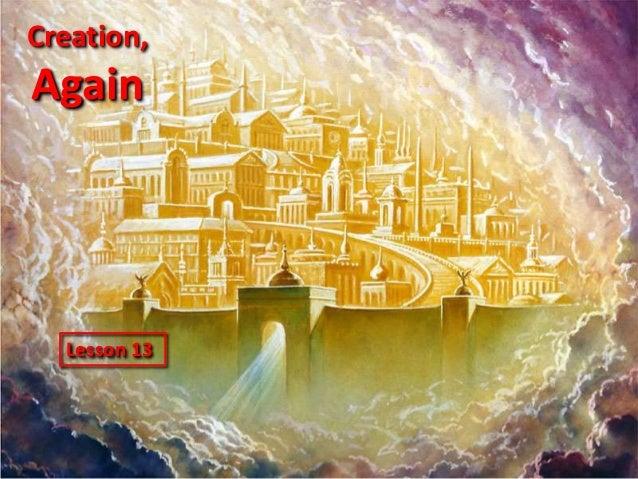 Creation,  Again  Lesson 13