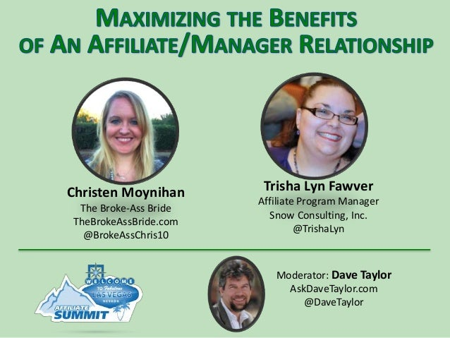 Trisha Lyn Fawver Affiliate Program Manager Snow Consulting, Inc. @TrishaLyn Christen Moynihan The Broke-Ass Bride TheBrok...