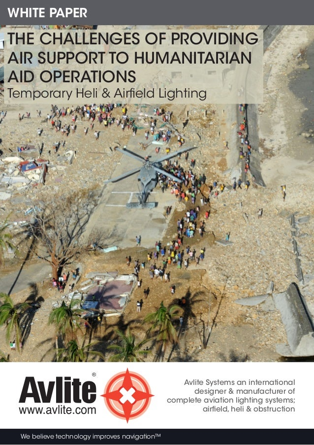 We believe technology improves navigation™ WHITE PAPER THE CHALLENGES OF PROVIDING AIR SUPPORT TO HUMANITARIAN AID OPERATI...
