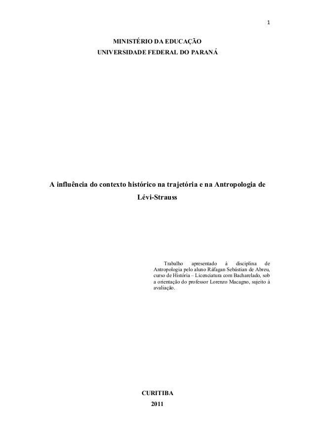 1  MINISTÉRIO DA EDUCAÇÃO UNIVERSIDADE FEDERAL DO PARANÁ A influência do contexto histórico na trajetória e na Antropolo...
