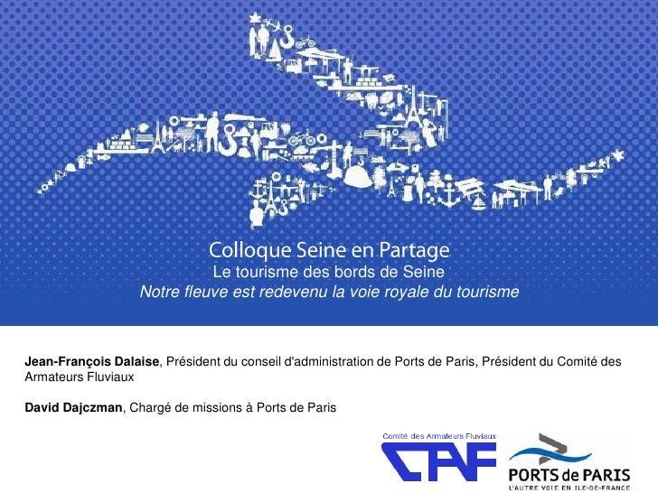 Le tourisme des bords de Seine                   Notre fleuve est redevenu la voie royale du tourismeJean-François Dalaise...