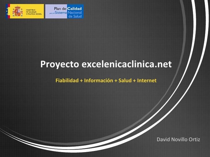 David Novillo Ortiz Proyecto excelenicaclinica.net Fiabilidad + Información + Salud + Internet