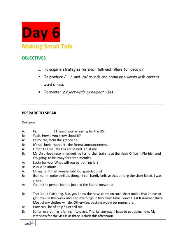 Day 6Making Small TalkOBJECTIVES              1. To acquire strategies for small talk and fillers for dead air            ...