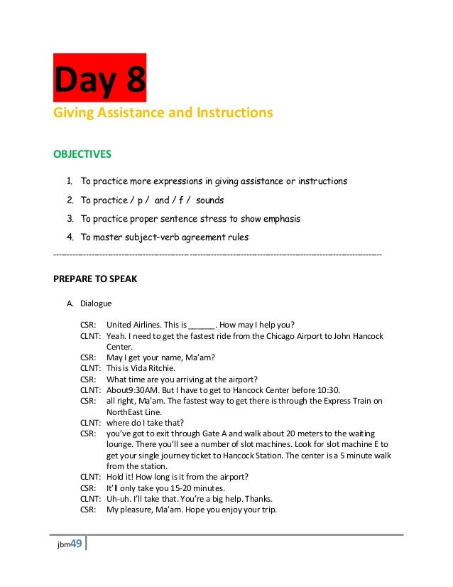 Day 8Giving Assistance and InstructionsOBJECTIVES    1. To practice more expressions in giving assistance or instructions ...