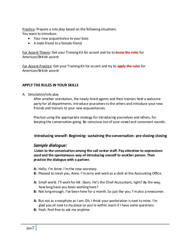 Practice: Prepare a role play based on the following situations.You want to introduce:    Your new acquaintance to your b...