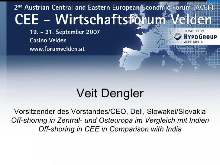 Veit Dengler  Vorsitzender des Vorstandes/CEO, Dell, Slowakei/Slovakia Off-shoring in Zentral- und Osteuropa im Vergleich ...