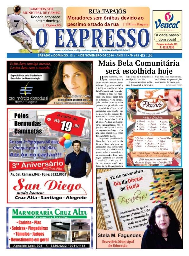 SÁBADO e DOMINGO, 13 e 14 DE NOVEMBRO DE 2010 • ANO 14 • Nº 692 • www.slideshare.net/jornaloexpresso | O EXPRESSOR$ 1,50 o...
