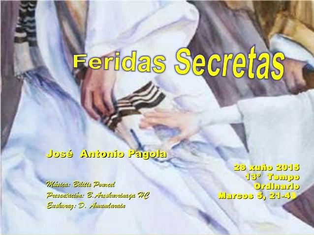 28 xuño 201528 xuño 2015 13º Tempo13º Tempo OrdinarioOrdinario Marcos 5, 21-4Marcos 5, 21-43 Música: Bilitis PourcelMúsica...