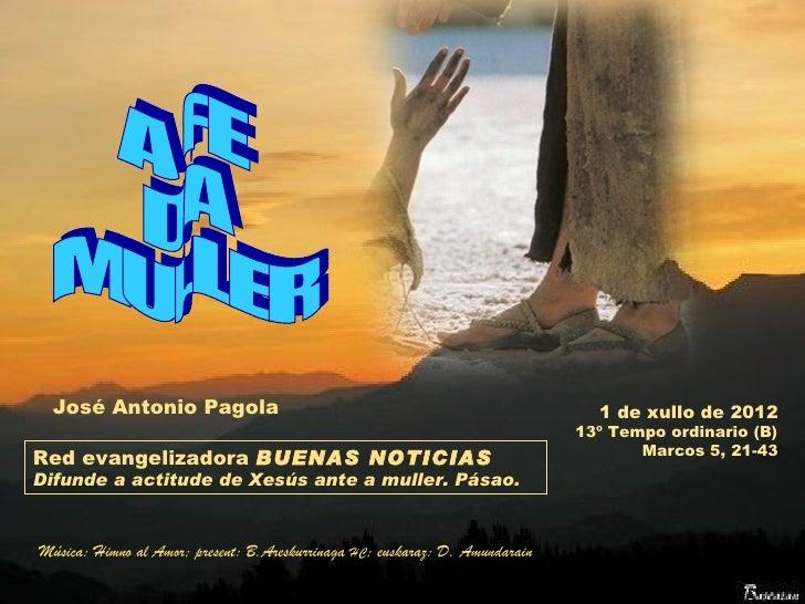 José Antonio Pagola                                                           1 de xullo de 2012                          ...