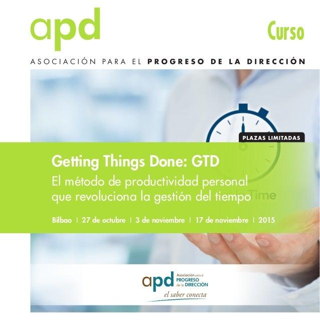 Curso Getting Things Done: GTD El método de productividad personal que revoluciona la gestión del tiempo Bilbao I 27 de oc...