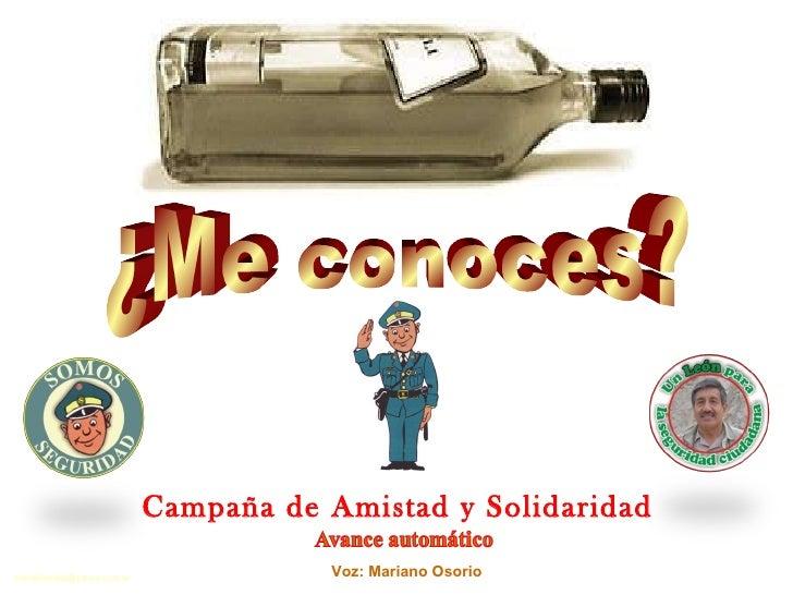 ¿Me conoces? Voz: Mariano Osorio Campaña de Amistad y Solidaridad