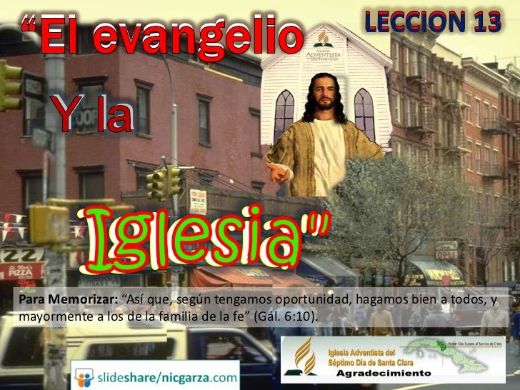 """""""El evangelio                                          LECCION 13     Y laPara Memorizar: """"Así que, según tengamos oportun..."""
