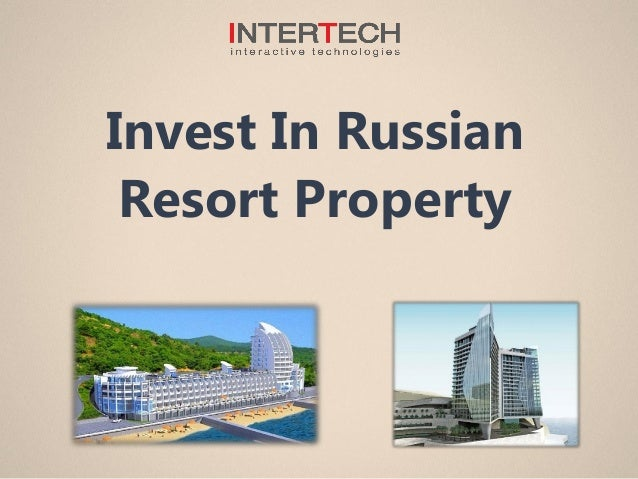 Invest In Russian Resort Property