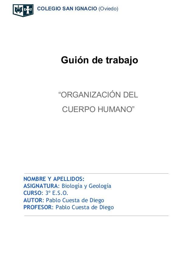 """COLEGIO SAN IGNACIO (Oviedo) Guión de trabajo """"ORGANIZACIÓN DEL CUERPO HUMANO"""" NOMBRE Y APELLIDOS: AS..."""