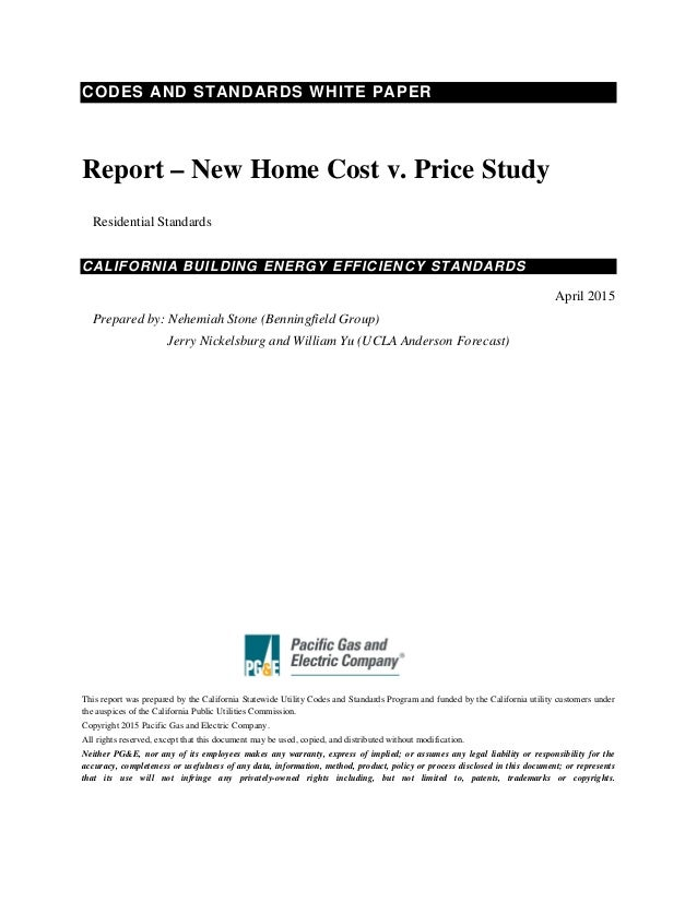 CODES AND STANDARDS WHITE PAPER Report – New Home Cost v. Price Study Residential Standards CALIFORNIA BUILDING ENERGY EFF...