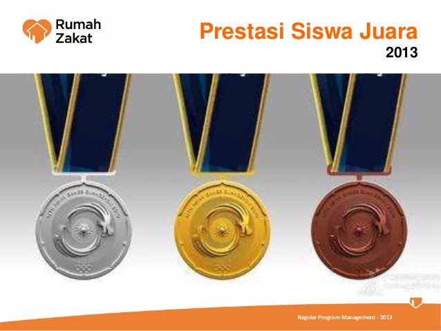 Prestasi Siswa Juara                                       2013         Regular Program Management - 2013
