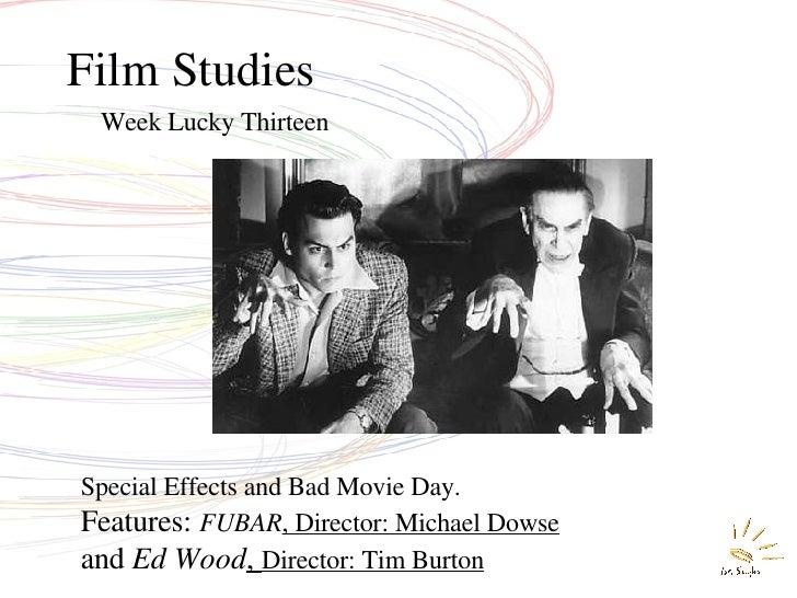 Film Studies Week Lucky Thirteen Special Effects and Bad Movie Day. Features:   FUBAR , Director: Michael Dowse and  Ed Wo...