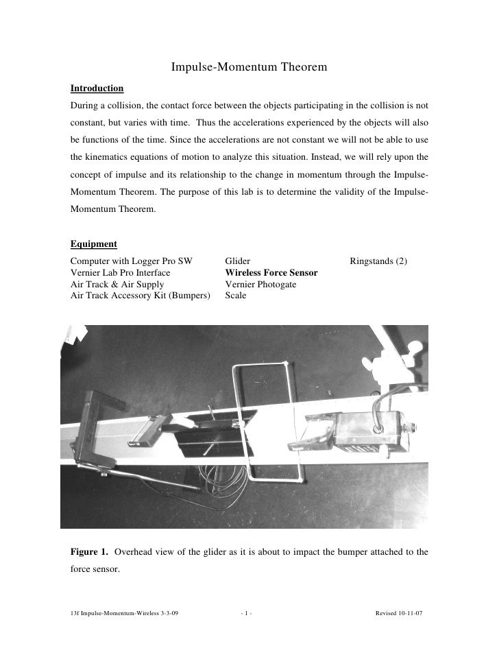 Impulse-Momentum TheoremIntroductionDuring a collision, the contact force between the objects participating in the collisi...