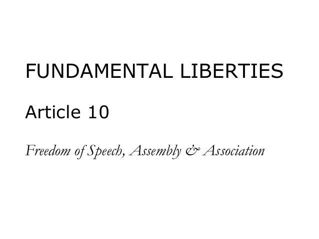 FUNDAMENTAL LIBERTIES Article 10 Freedom of Speech, Assembly & Association