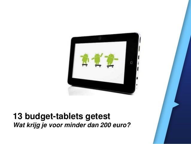 13 budget-tablets getest Wat krijg je voor minder dan 200 euro?