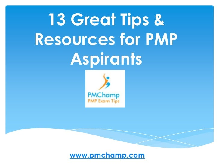 13 Great Tips &Resources for PMP    Aspirants    www.pmchamp.com
