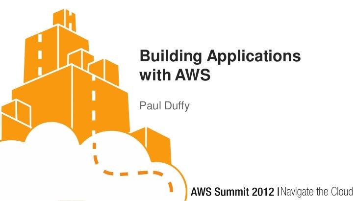 Building Applicationswith AWSPaul Duffy