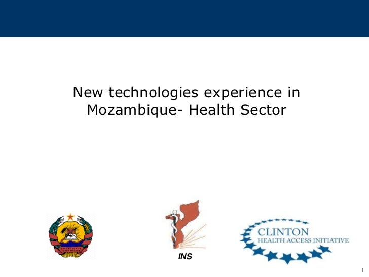 1<br />INS<br />New technologies experience in Mozambique- Health Sector<br />