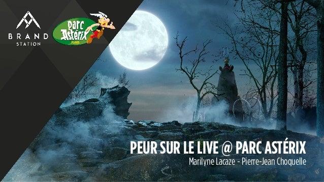 PEUR SUR LE LIVE @ PARC ASTÉRIX Marilyne Lacaze - Pierre-Jean Choquelle