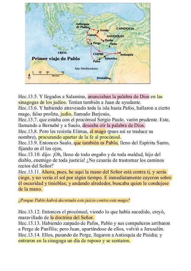 Hec.13.5. Y llegados a Salamina, anunciaban la palabra de Dios en las sinagogas de los judíos. Tenían también a Juan de ay...