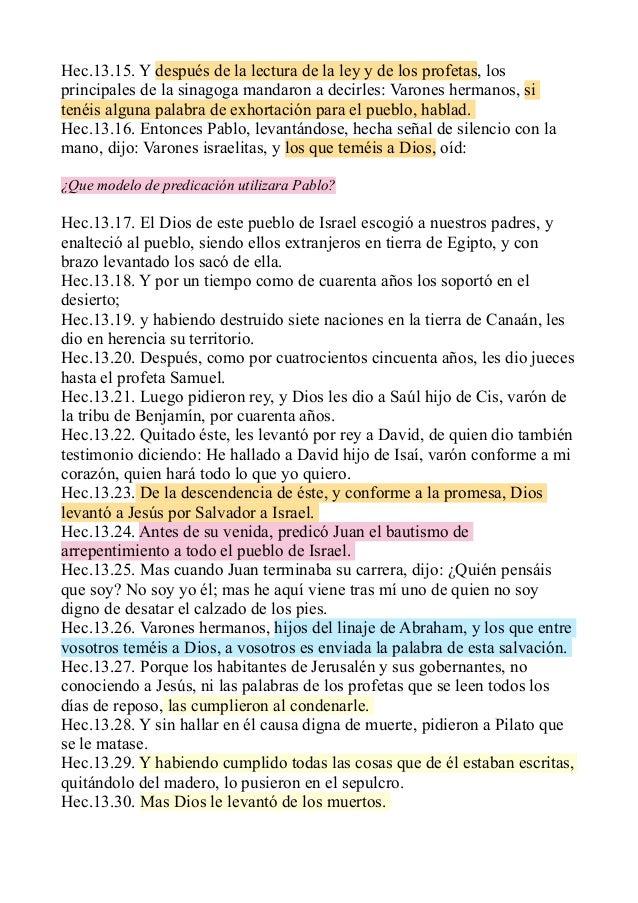 Hec.13.15. Y después de la lectura de la ley y de los profetas, los principales de la sinagoga mandaron a decirles: Varone...
