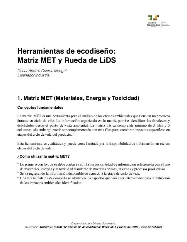 Herramientas de ecodiseño: Matriz MET y Rueda de LiDS Oscar Andrés Cuervo Monguí Diseñador industrial 1. Matriz MET (Mater...