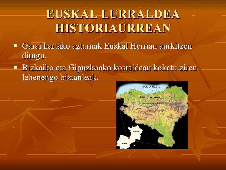 EUSKAL LURRALDEA HISTORIAURREAN <ul><li>Garai hartako aztarnak Euskal Herrian aurkitzen ditugu. </li></ul><ul><li>Bizkaiko...
