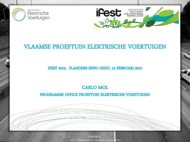 VLAAMSE PROEFTUIN ELEKTRISCHE VOERTUIGEN       IFEST 2012, FLANDERS EXPO GENT, 15 FEBRUARI 2012                           ...