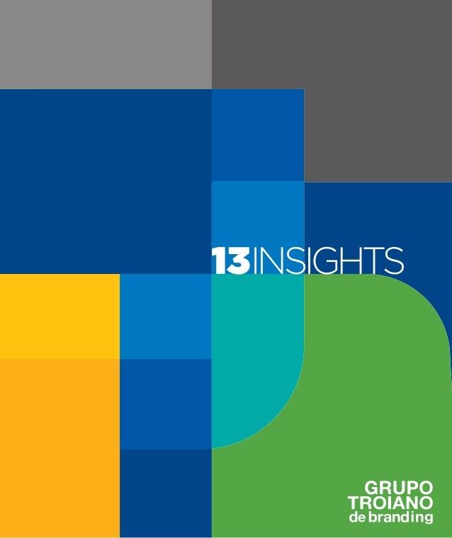 introduçãoO ano que se inicia será muito especial para nós. Em 2013, o GrupoTroiano de Branding completa 20 anos. É muito ...
