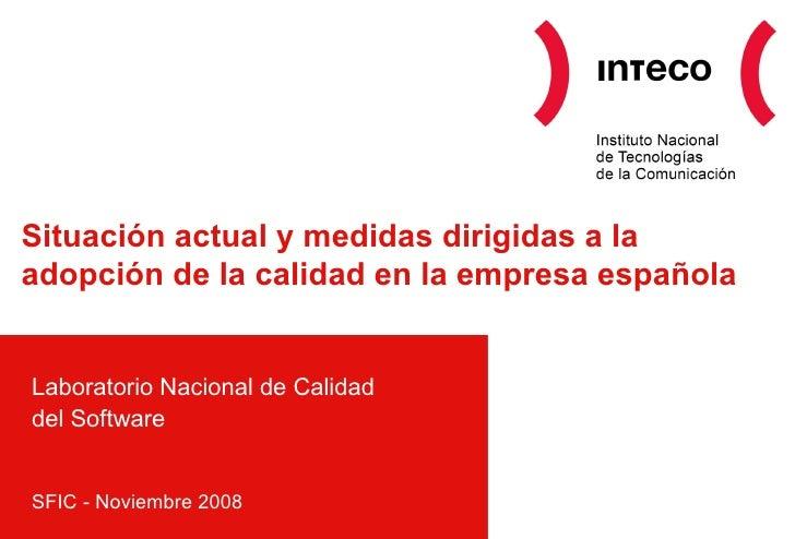 Situación actual y medidas dirigidas a la adopción de la calidad en la empresa española Laboratorio Nacional de Calidad de...