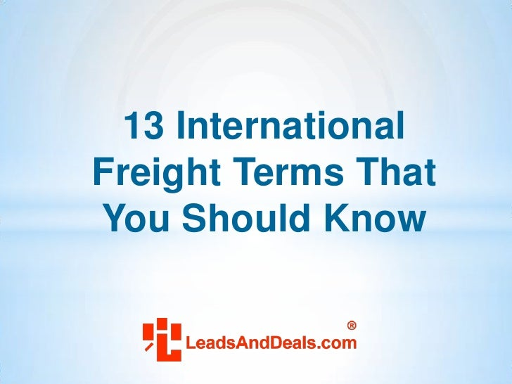 13 InternationalFreight Terms ThatYou Should Know