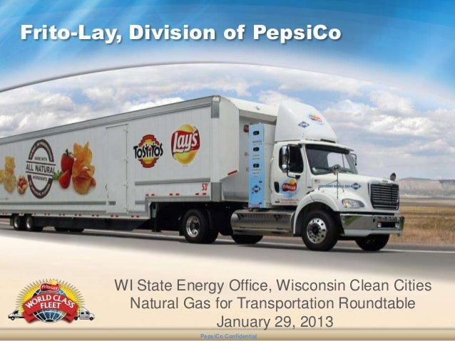 Frito-Lay, Division of PepsiCo        WI State Energy Office, Wisconsin Clean Cities         Natural Gas for Transportatio...