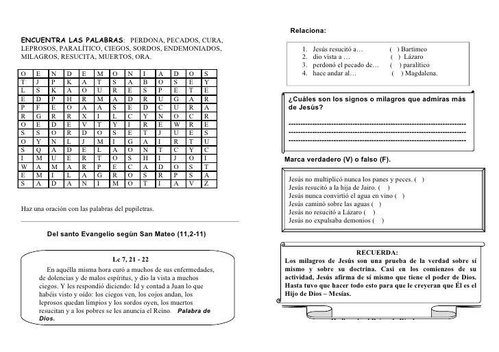 Relaciona: ENCUENTRA LAS PALABRAS: PERDONA, PECADOS, CURA, LEPROSOS, PARALÍTICO, CIEGOS, SORDOS, ENDEMONIADOS,            ...