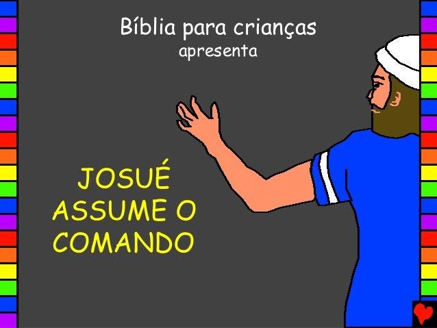 JOSUÉ ASSUME O COMANDO Bíblia para crianças apresenta