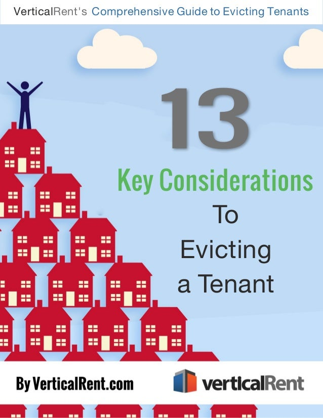 13 Key Considerations to Evicting a Tenant I Key Considerations VerticalRent's Comprehensive Guide to Evicting Tenants To ...