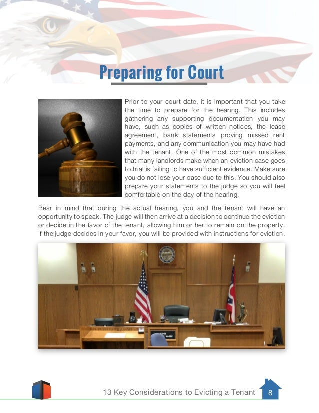 13 Key Considerations to Evicting a Tenant 8 Preparing for Court Prior to your court date, it is important that you take t...