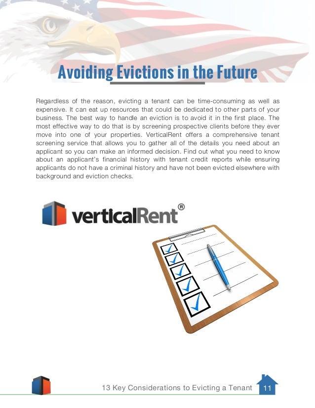 13 Key Considerations to Evicting a Tenant 11 Avoiding Evictions in the Future Regardless of the reason, evicting a tenant...