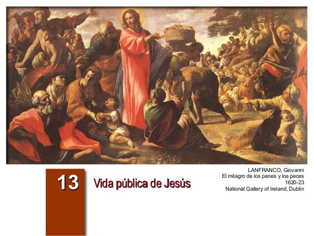Vida pública de JesúsVida pública de Jesús1313 LANFRANCO, Giovanni El milagro de los panes y los peces 1620-23 National Ga...