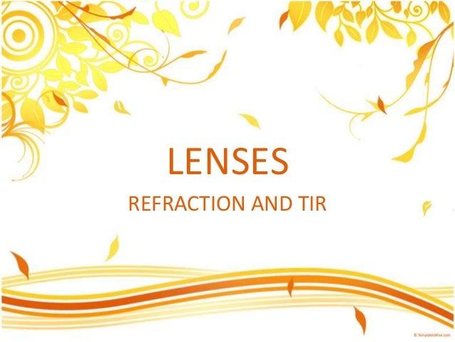 LENSES REFRACTION AND TIR