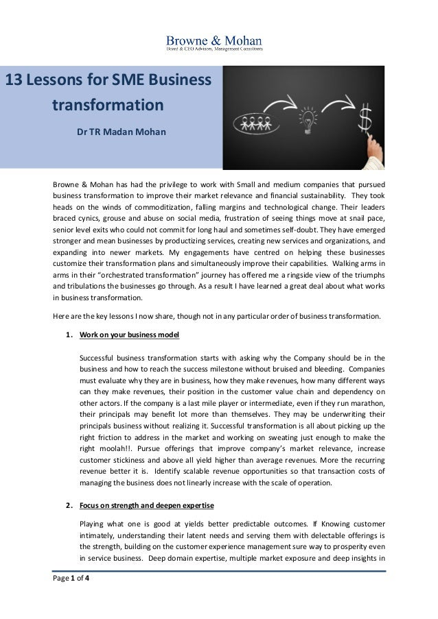 Page 1 of 4 13 Lessons for SME Business transformation Dr TR Madan Mohan Browne & Mohan has had the privilege to work with...