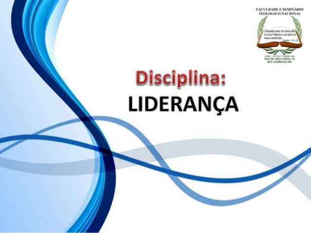 FACULDADE E SEMINÁRIOS TEOLÓGICO NACIONAL DISCIPLINA: LIDERANÇA ORIENTAÇÕES O Slide aqui apresentado, tem como objetivo ap...