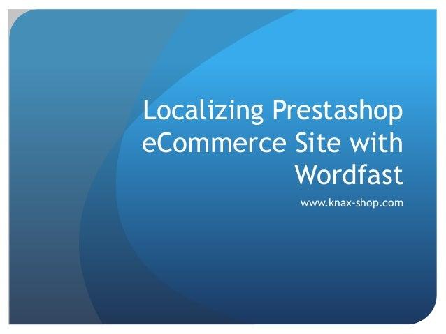 Localizing Prestashop eCommerce Site with Wordfast www.knax-shop.com