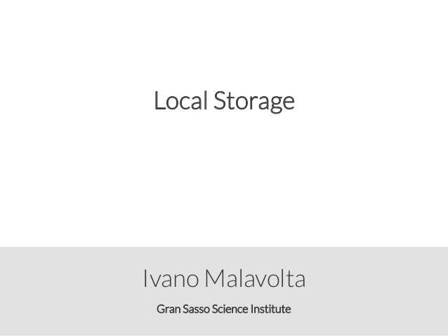 Gran Sasso Science Institute Ivano Malavolta Local Storage